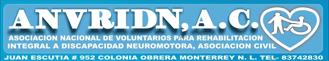 Asociación Nacional de Voluntarios para Rehabilitación Integral a Discapacidad Neuromotora, AC (Anvridn)